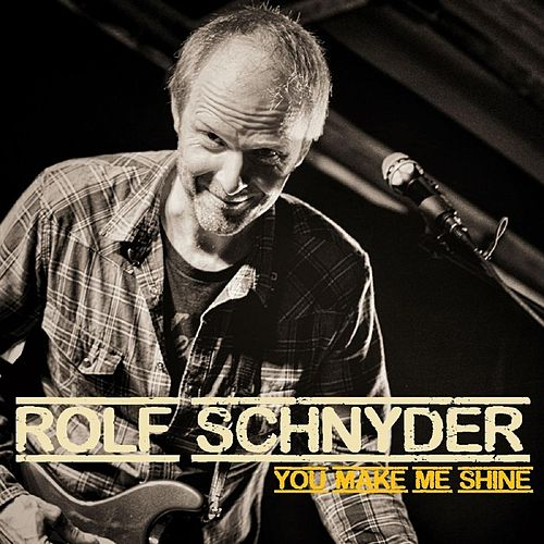 You Make Me Shine by Rolf Schnyder