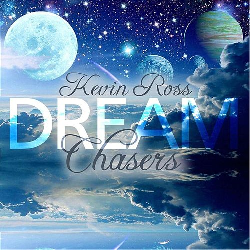 Dream Chasers de Kevin Ross