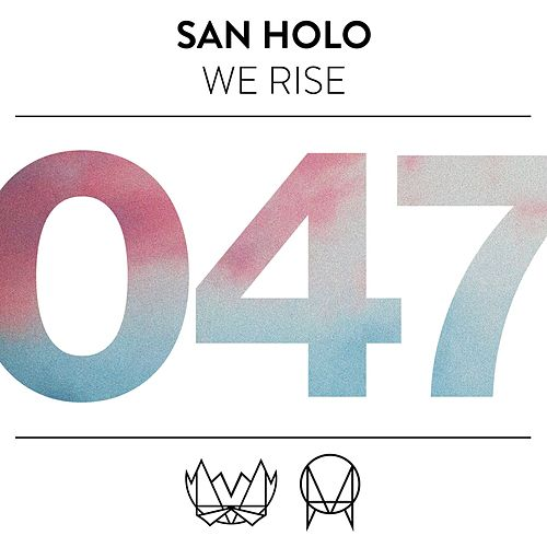 We Rise by San Holo