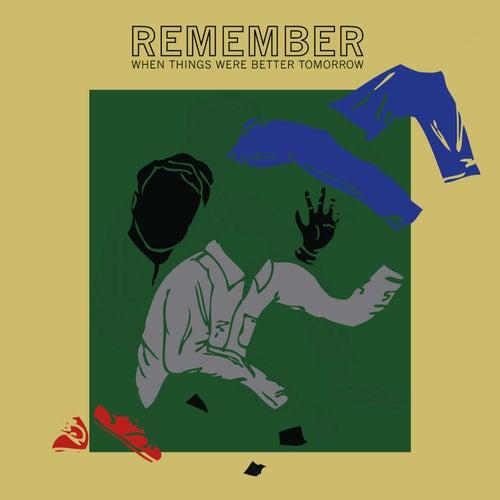 Remember When Things Were Better Tomorrow de Jonah Parzen-Johnson