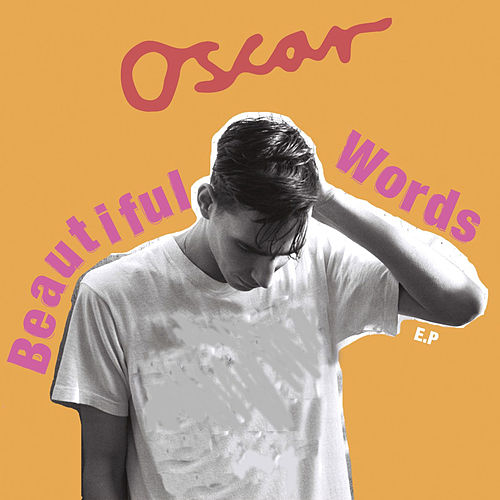 Beautiful Words EP by Oscar