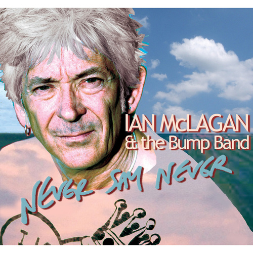 Never Say Never von Ian McLagan