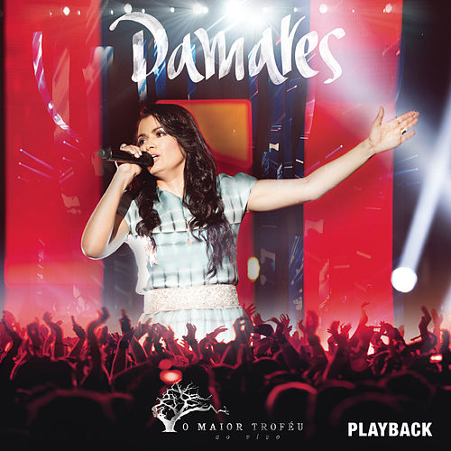 O Maior Troféu (Ao Vivo) [Playback] by Damares