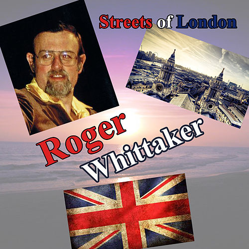 Streets Of London by Roger Whittaker