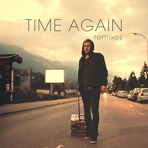 Time Again (Remixes) von Jan Blomqvist