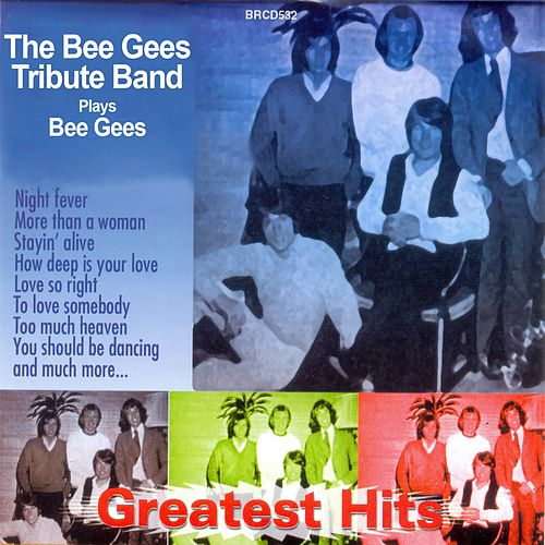 Greatest Hits von The Bee Gees Tribute Band