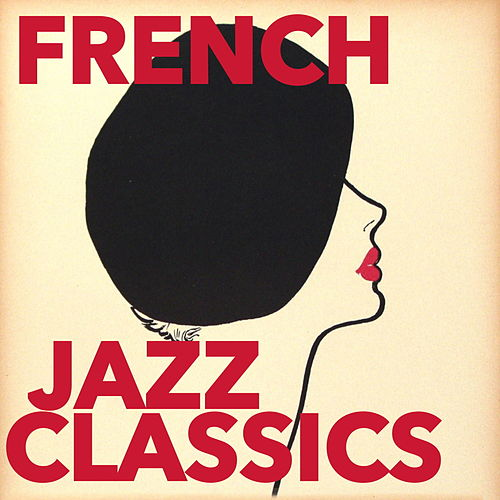 French Jazz Classics of Claude Nougaro de Various Artists