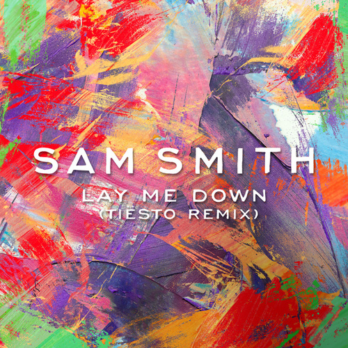 Lay Me Down (Tiësto Remix) de Sam Smith