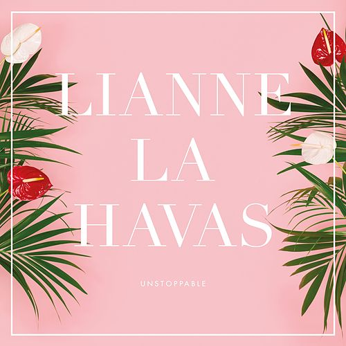 Unstoppable by Lianne La Havas