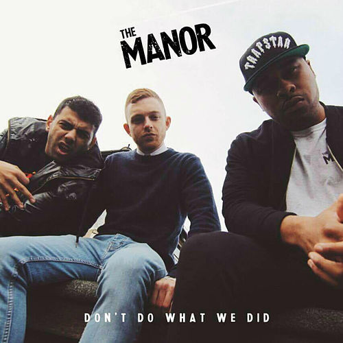 Don't Do What We Did by The Manor