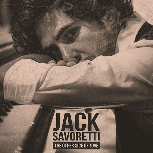 The Other Side of Love (Remixes) by Jack Savoretti