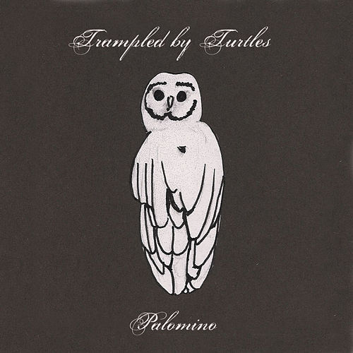 Palomino by Trampled by Turtles