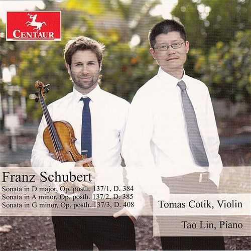 Schubert: Violin Sonatinas, Op. 137 by Tomás Cotik
