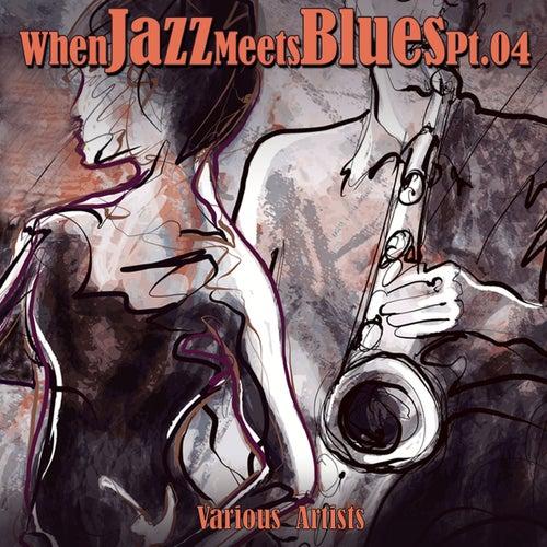 When Jazz Meets Blues, Pt. 4 von Various Artists