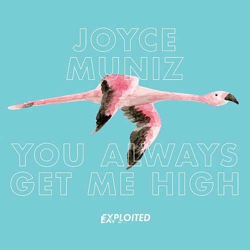 You Always Get Me High by Joyce Muniz