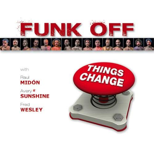 Things Change di Funk Off