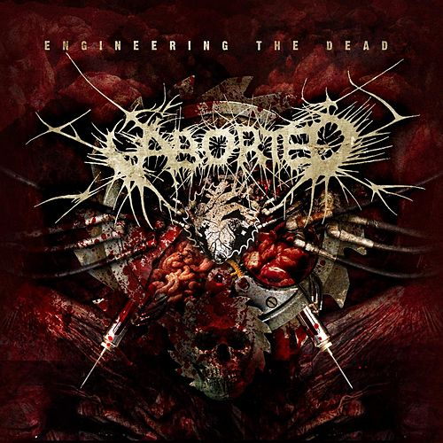 Engineering The Dead de Aborted