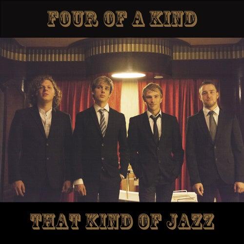 That Kind of Jazz von Four Of A Kind