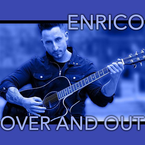 Over and Out - Single di Enrico