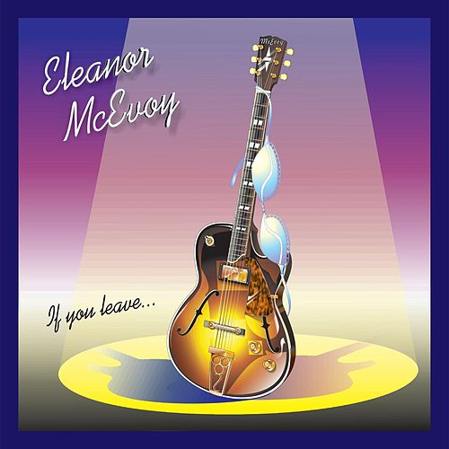 If You Leave... de Eleanor McEvoy