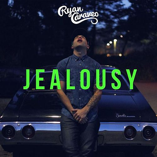 Jealousy by Ryan Caraveo