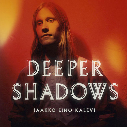 Deeper Shadows by Jaakko Eino Kalevi