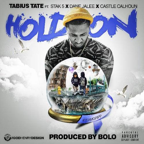 Hold on (feat. Stak 5, Dane Jalee & Castle Calhoun) de Tabius Tate