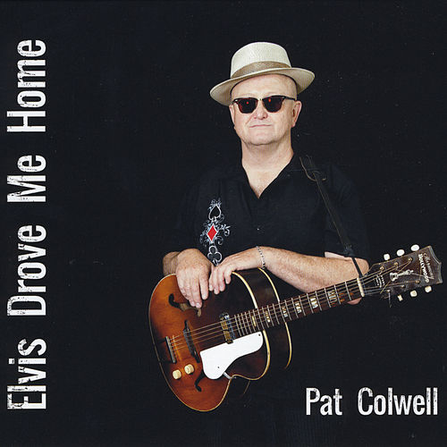 Elvis Drove Me Home by Pat Colwell
