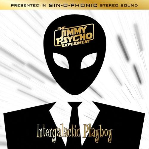 Intergalactic Playboy van The Jimmy Psycho Experiment