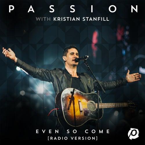 Even So Come de Passion
