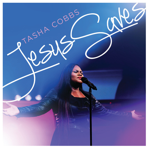 Jesus Saves by Tasha Cobbs Leonard