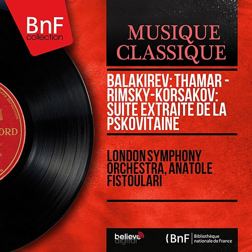 Balakirev: Thamar - Rimsky-Korsakov: Suite extraite de La Pskovitaine (Mono Version) von London Symphony Orchestra
