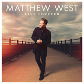 Live Forever by Matthew West