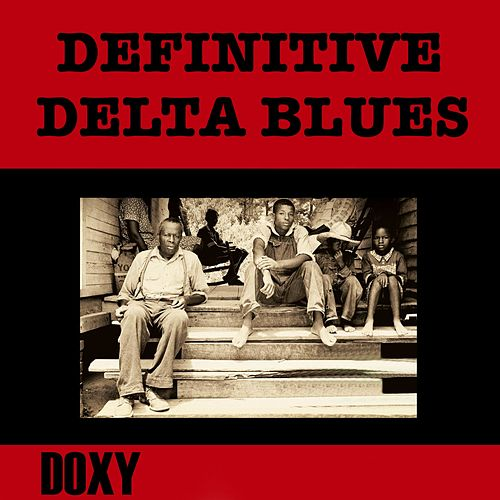 Definitive Delta Blues (Doxy Collection, Remastered) de Various Artists