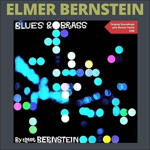 Blues & Brass (Original Soundtrack Plus Bonus Tracks 1956) von Elmer Bernstein