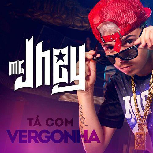 Tá Com Vergonha by MC Jhey