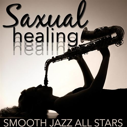Saxual Healing von Smooth Jazz Allstars