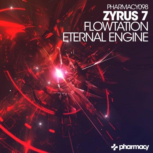 Flowtation / Eternal Engine - Single de Zyrus 7
