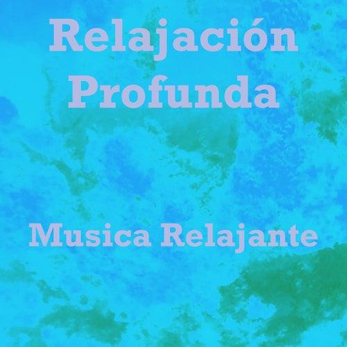 Relajación Profunda de Musica Relajante