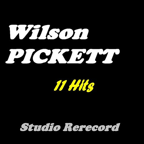 Wilson Pickett (11 Hits Studio Rerecord) by Wilson Pickett