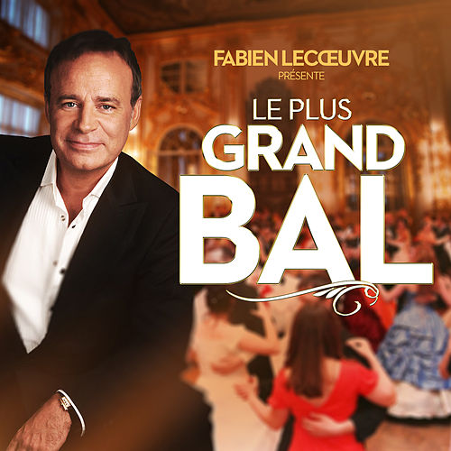 Fabien Lecoeuvre présente Le plus grand bal de France de Various Artists