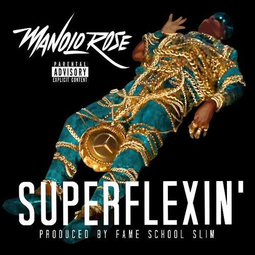 Super Flexin de Manolo Rose