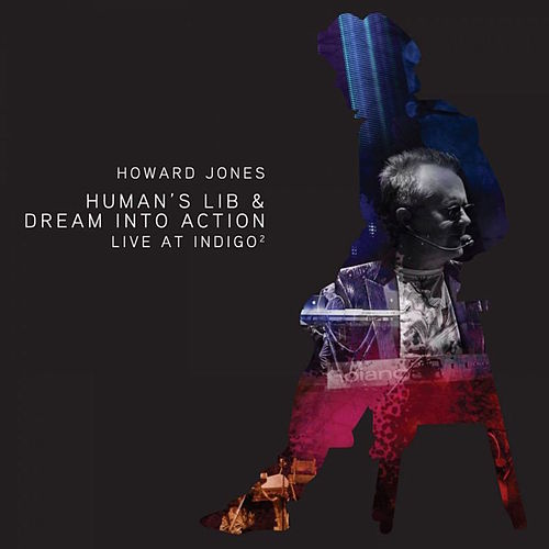 Human's Lib & Dream Into Action (Live At Indigo2) de Howard Jones