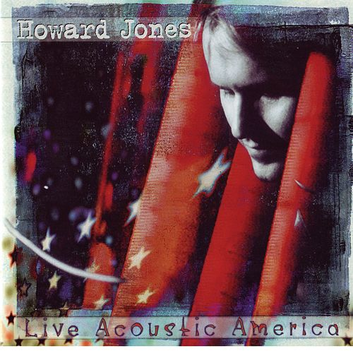 Live Acoustic America by Howard Jones