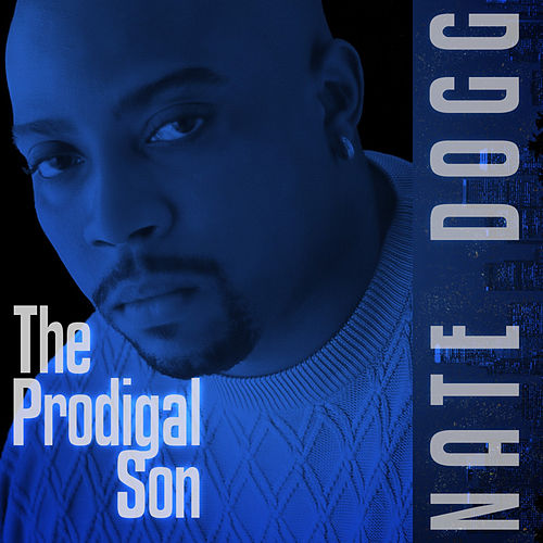 The Prodigal Son (Digitally Remastered) de Nate Dogg