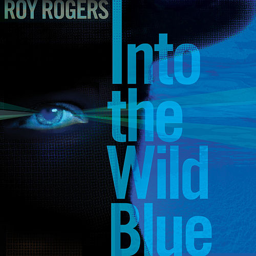 Into the Wild Blue by Roy Rogers