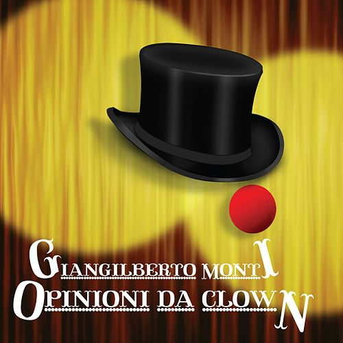 Opinioni da clown de Giangilberto Monti