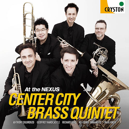 At the Nexus by Center City Brass Quintet