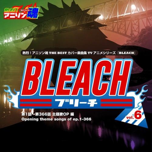 Netsuretsu! Anison Spirits THE BEST -Cover Music Selection- TV Anime Series ''BLEACH'' vol.6 de Various Artists