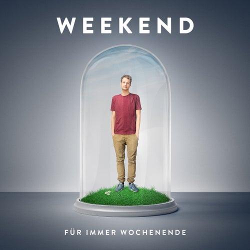 Für immer Wochenende by Weekend